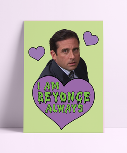 'Always be Beyonce' Michael Scott Wall Print