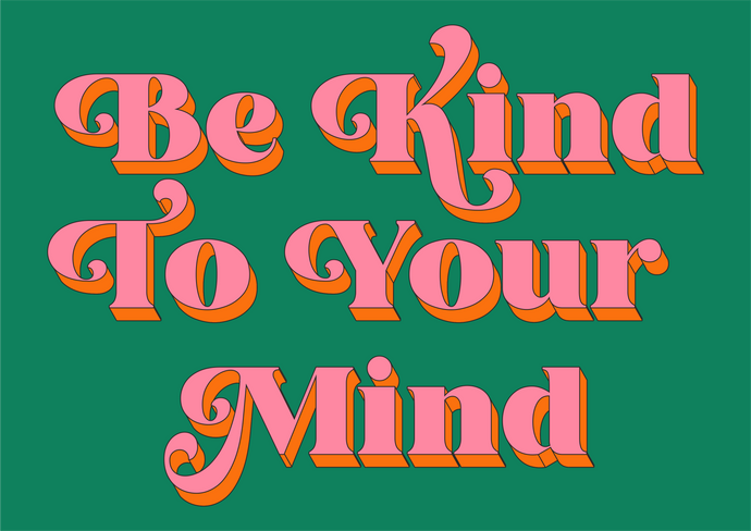 Be Kind To Your Mind Wall Print