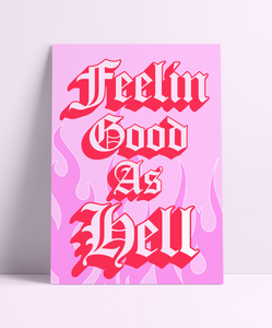 Feelin Good As Hell Flames Wall Print