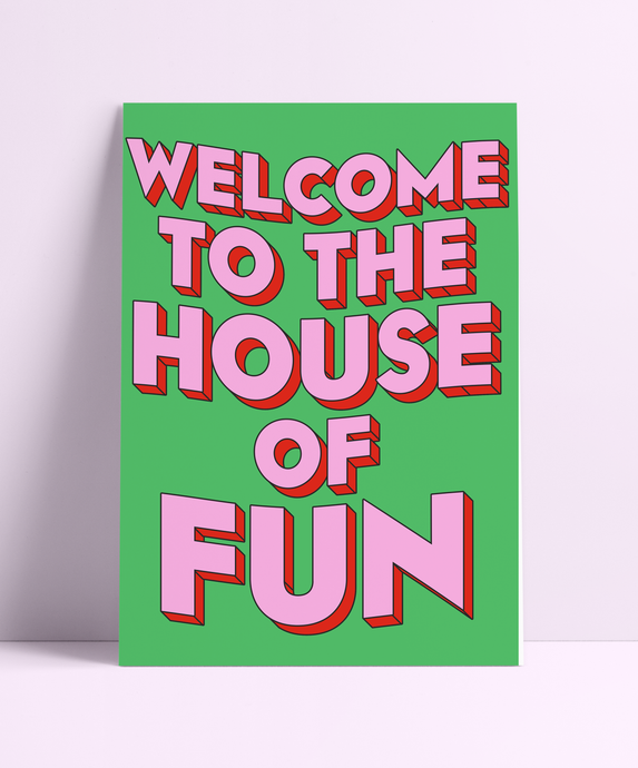 Welcome To The House Of Fun Wall Print