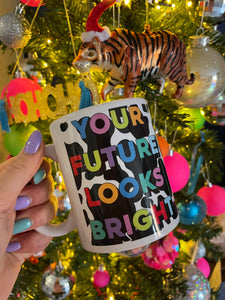 Your Future Looks Bright Cow Print Mug