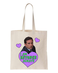 Always Be Beyonce Michael Scott Tote Bag