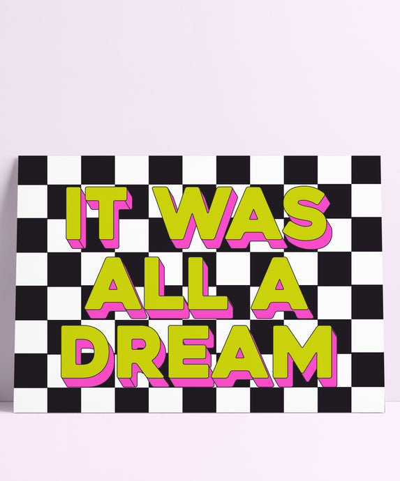 It Was All A Dream Wall Print