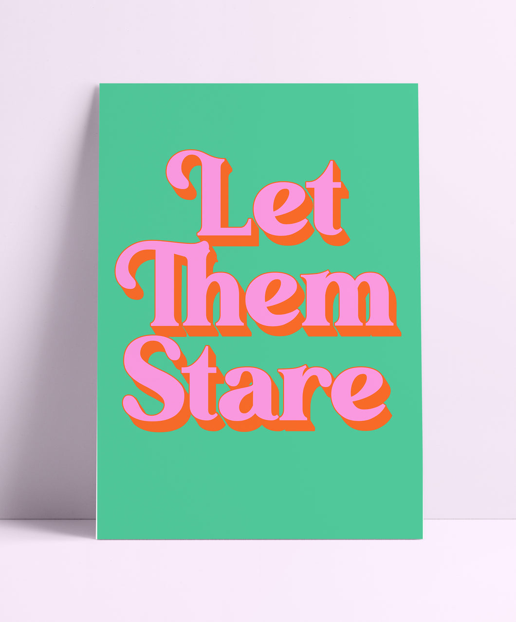 Let Them Stare Wall Print