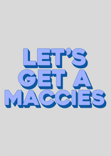 Load image into Gallery viewer, Let's Get A Maccies Wall Print