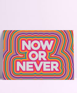 Now Or Never Wall Print