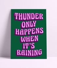 Load image into Gallery viewer, Thunder Only Happens When It's Raining Fleetwood Mac Wall Print