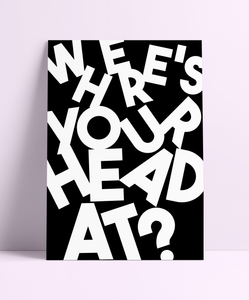 Where's Your Head At Wall Print