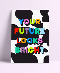 Your Future Looks Bright Wall Print