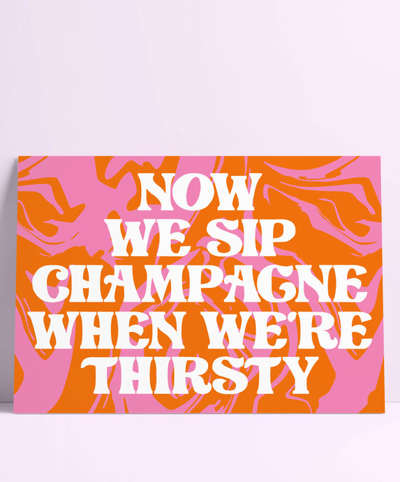 Biggie Now We Sip Champagne When We're Thirsty Wall Print