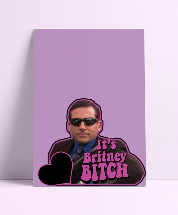 It's Britney Bitch Michael Scott Wall Print
