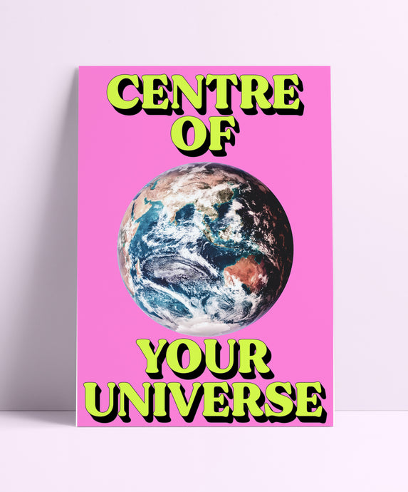 Centre Of Your Universe Wall Print