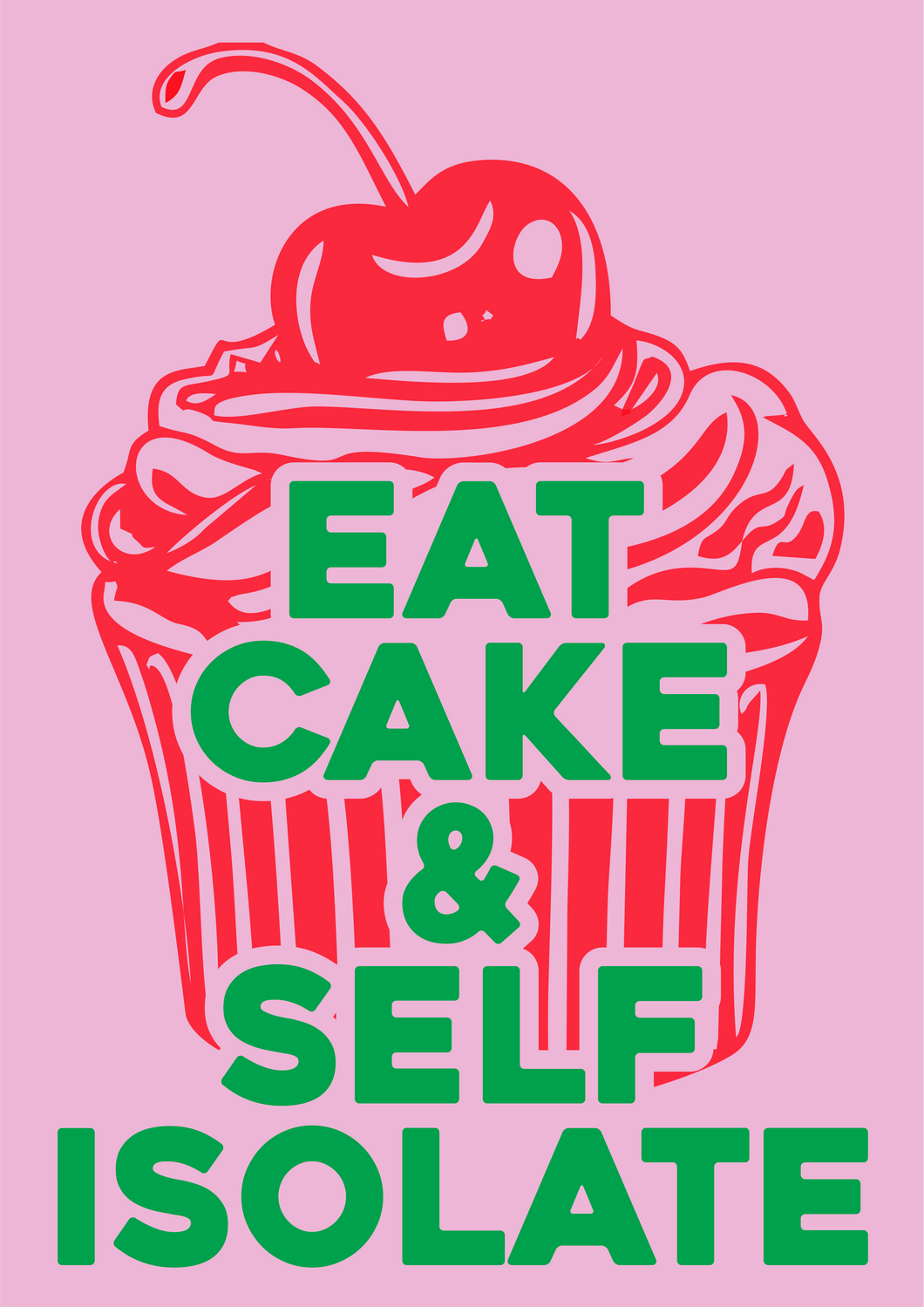 Eat Cake & Self Isolate