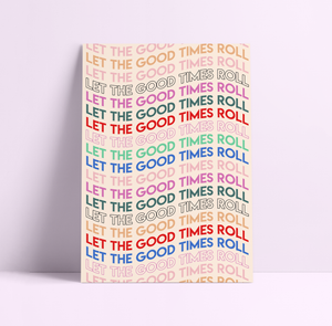 Let The Good Times Roll Wall Print