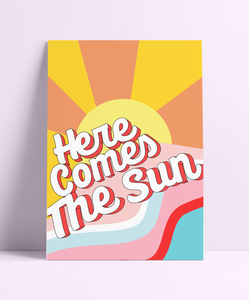 Here Comes The Sun Wall Print