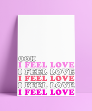 Load image into Gallery viewer, Ooh I Feel Love Wall Print