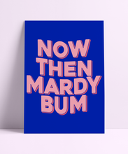 Load image into Gallery viewer, Mardy Bum Wall Print