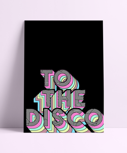 To The Disco Wall Print