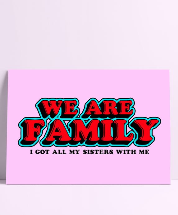 We Are Family Wall Print