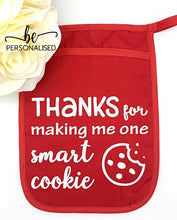 Load image into Gallery viewer, Oven Mitt/Pot Holder - Thanks for making me one smart cookie