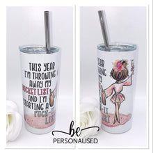 Load image into Gallery viewer, Throw Away The Bucket List - 480ml Printed Tumbler