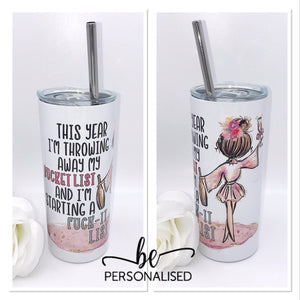 Throw Away The Bucket List - 480ml Printed Tumbler