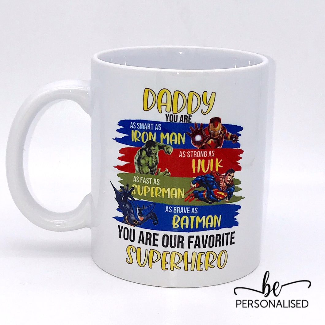 Daddy you are our favourite superhero - Ceramic Mug