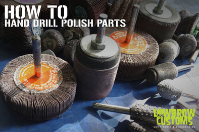 How to hand drill polish parts - Lowbrow Customs