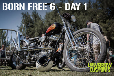 Born Free 6 - Day 1 - Lowbrow Customs