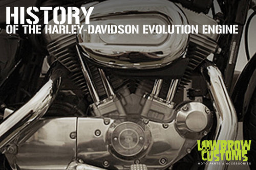A brief history of the Harley-Davidson Evolution Engine – Lowbrow CustomsLowbrow Customs