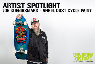 Artist Spotlight: Joe Koenigsmark - Angel Dust Cycle Paint - Lowbrow Customs
