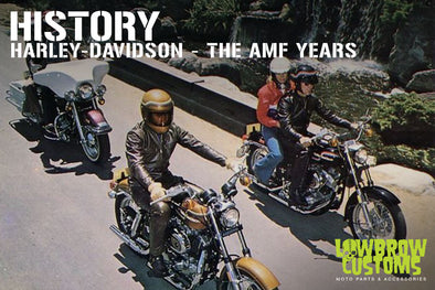 Harley-Davidson: The AMF Years - Lowbrow Customs Article