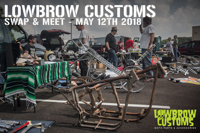 Lowbrow Customs Motorcycle Swap & Meet May 12th, 2018