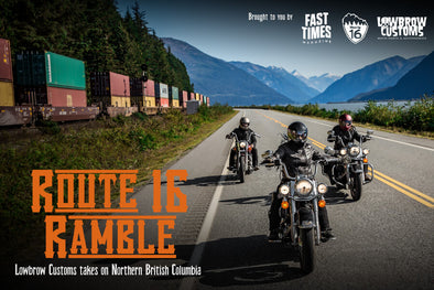 Video: Route 16 Ramble - Lowbrow Customs Takes On Northern British Columbia