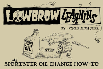 Lowbrow Learnins Sportster Oil Change How-To Guide