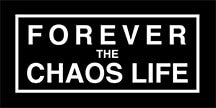 Forever The Chaos Life
