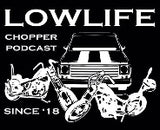 Lowlife Chopper Podcast - Lowbrow Customs Motorcycle Podcast