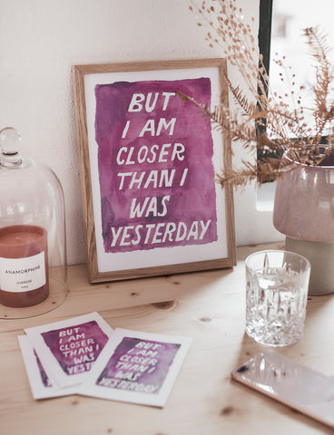"Aquarell Lettering Poster ""Closer than yesterday"""