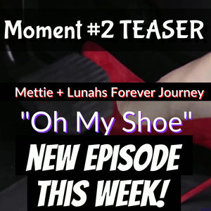MOMENT #2 Released! Mettie + Lunah's Forever Journey Original Entertainment Series