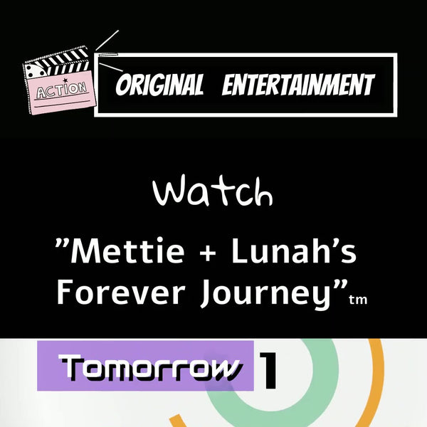 New Entertainment Series Starts Tomorrow! Mettie + Lunah's Forever Journey