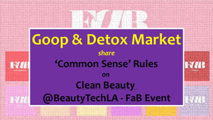 Goop, Detox Market Give 'Common Sense' Rules @BeautyTechLA
