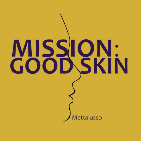Mettalusso Mission Good Skin