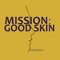 Mettalusso Mission Good Skin New Medical Skincare Product