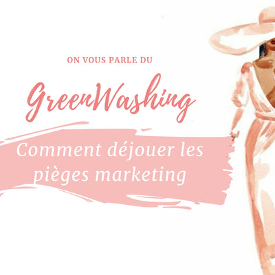 Greenwashing : comment déjouer les pièges marketing