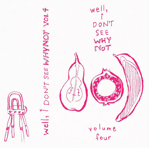 Well, I Don't See Why Not, Vol. 4 - Cassette + Download (Antiquated Future)