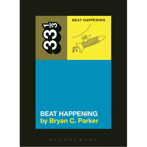 Beat Happening 33 1/3 (Bloomsbury Academic)
