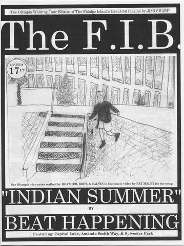 The F.I.B. issue 17 1/2 ZINE Beat Happening Indian Summer Walking Tour of Olympia