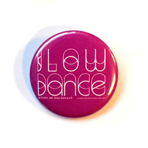 "Slow Dance Button 1.5"" Round"