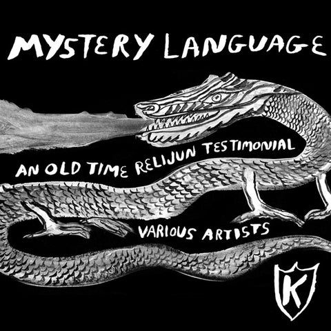 Mystery Language: An Old Time Relijun Revival CS (KDR007)
