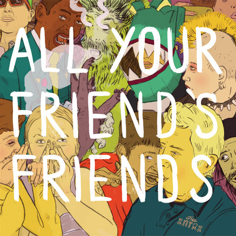 All Your Friend's Friends [KLP255]
